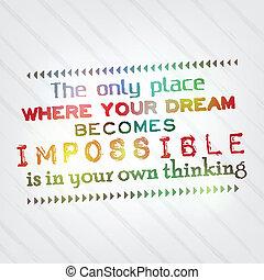 jouw, droom, wordt, onmogelijk, alleen, in, jouw, hoofd