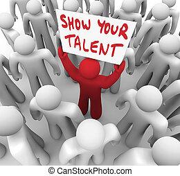 jouw, talent, talent, tonen, vaardigheden, meldingsbord, persoon, vasthouden, display