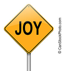 Joy concept. - Illustration depicting a sign with a joy...