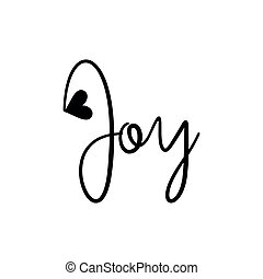 Joy - hand drawn lettering phrase, with  heart on the white background.