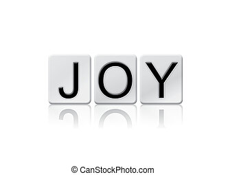 Joy Isolated Tiled Letters Concept and Theme