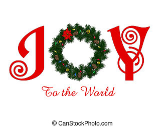 Illustration of wreath with type saying joy to the world