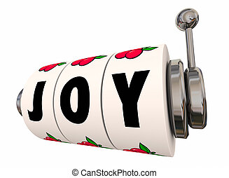 Joy Word Slot Machine Dials Wheels Casino Jackpot Happiness 3d Illustration