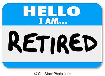 jubilado, más viejo, pegatina, nametag, persona, palabras, hola