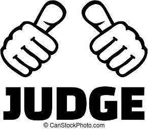 Judge with thumbs