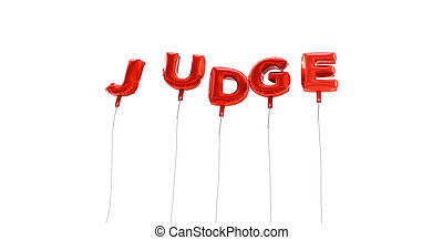 JUDGE - word made from red foil balloons - 3D rendered.