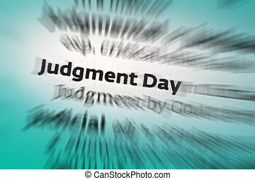 Judgment Day - the time of the Last Judgment; the end of the...