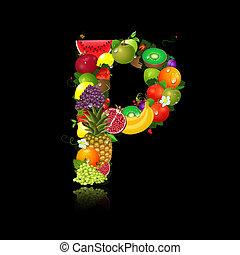 jugoso, fruta, en, el, forma, de, p de carta