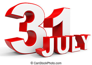 July 31. 3d text on white background. Illustration.