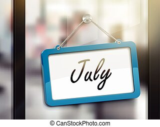 July hanging sign