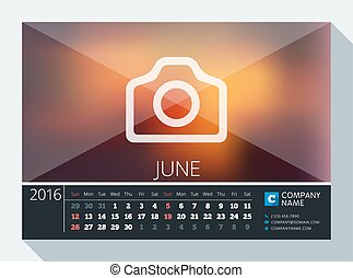 June 2016. Vector Stationery Design. Print Template. Desk Calendar for 2016 Year. Place for Photo, Logo and Contact Information. Week Starts Sunday