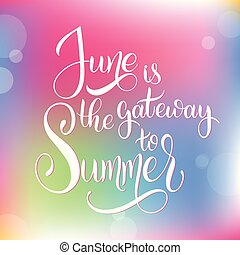 Hello June lettering. - June is the gateway to Summer. Hello...