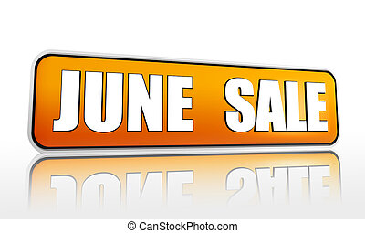 June sale button - 3d yellow banner with white text, business concept