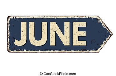 June vintage rusty metal sign