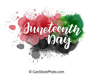 Juneteenth - handwritten lettering on abstract painted splash background. Handwritten modern calligraphy handlettering. Freedom Day concept.