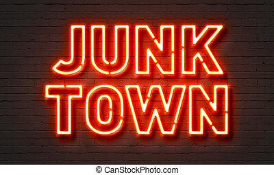 Junk town neon sign on brick wall background. - Junk town ...