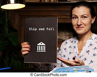 Juridical concept about Slip and Fall with sign on the page.