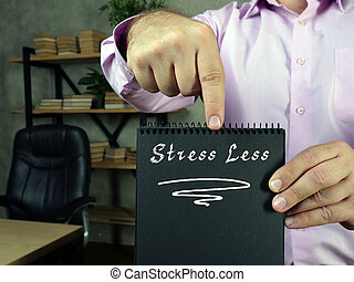 Juridical concept about  Stress Less    with phrase on the piece of paper.