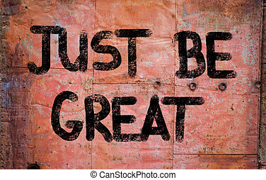 Just Be Great Concept