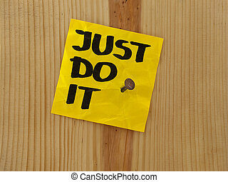 just do it - motivational reminder - just do it,...