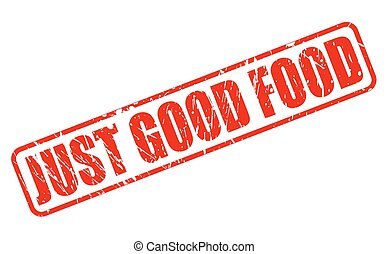 JUST GOOD FOOD RED STAMP TEXT