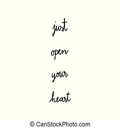 Just open your heart hand drawn lettering