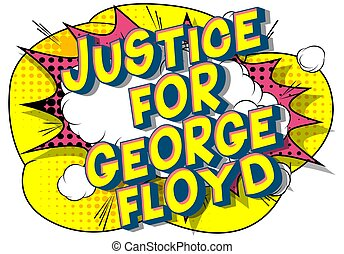 Justice for George Floyd - Comic book style word on abstract background.