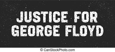 Justice For George Floyd. Text message for protest action.