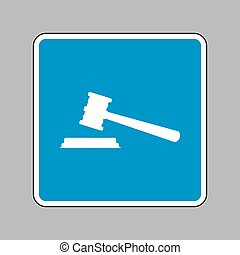 Justice hammer sign. White icon on blue sign as background.