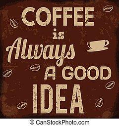 kávécserje, jó, always, gondolat, retro, poszter