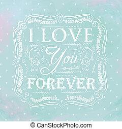 kärlek, dig, för alltid