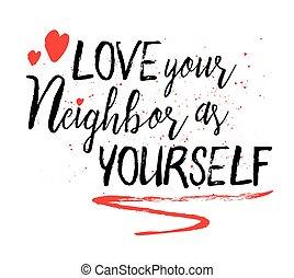 kärlek, din, granne, dig själv