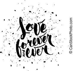 kärlek, för alltid, och, ever.