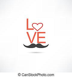 kärlek, mustasch