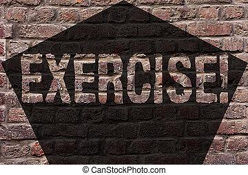 képzés, játék, fogalom, művészet, exercise., fal, szöveg, szeret, motivációs, jelentés, wall., meghoz, írott, falfirkálás, igényel, hívás, tégla, elfoglaltság, erőfeszítés, kézírás, fizikai