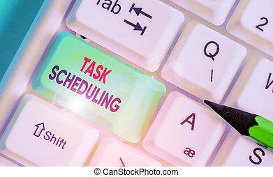 kézírás, állhatatos, fogalom, scheduling., szöveg, átruházás, jelentés, időmegállapítás, írás, tasks., feladat, vég, elindít