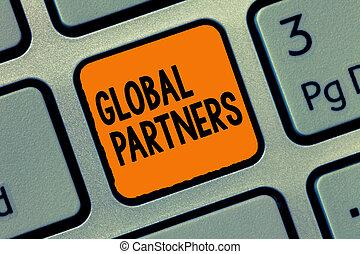 kézírás, szöveg, írás, globális, partners., fogalom, jelentés, két, vagy, több, cégjegyez, alapján, különböző, országok, munka, mint, egy, befog