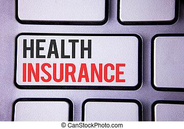 kézírás, szöveg, egészség, insurance., fogalom, jelentés, health biztosítás, értesülés, kiterjedés, healthcare provider, írott, white, billentyűzet, kulcs, noha, másol világűr, tető, nézet.