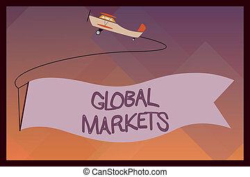 kézírás, szöveg, globális, markets., fogalom, jelentés, kereskedés, ingóságok, és, szolgáltatás, alatt, minden, a, országok, közül, világ