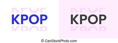 K-pop genre word typography in minimal style.