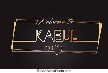 Kabul Welcome to Golden text Neon Lettering Typography Vector Illustration.