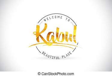 Kabul Welcome To Word Text with Handwritten Font and Golden Texture Design.