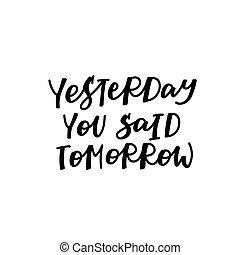 kalligrafie, lettering, gisteren, u, gezegd, morgen