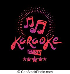 Karaoke club vector emblem created using musical notes, design elements for karaoke club flyers cover design.