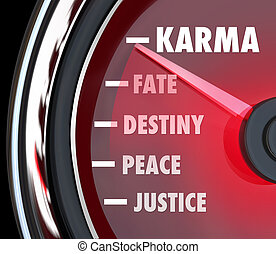 Karma and related words like justice, peace, destiny and...