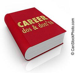 karrier, tanács, kézikönyv, munka, könyv, donts, dos
