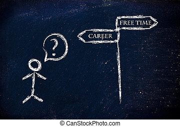 karriere, choices:, freie zeit, oder, priority?