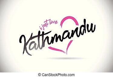 kathmandu, ich, gerecht, liebe, wort, text, mit, handgeschrieben, schriftart, und, rosa, herz, form.