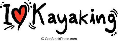 Kayaking love - Creative design of Kayaking love
