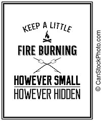 Quote Typographical Background - Keep a little fire burning ...